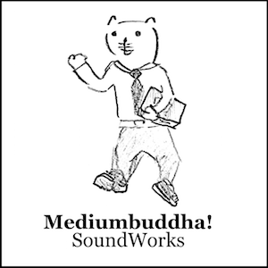 Mediumbuddha Soundworks and Web